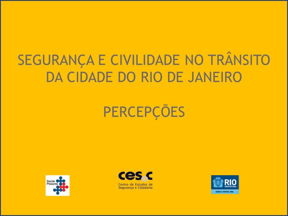 SEGURANÇA E CIVILIDADE NO TRÂNSITO DA CIDADE DO RIO DE JANEIRO PERCEPÇÕES