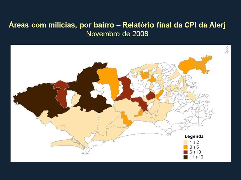Áreas com milícias, por bairro – Relatório final da CPI da Alerj Novembro de 2008