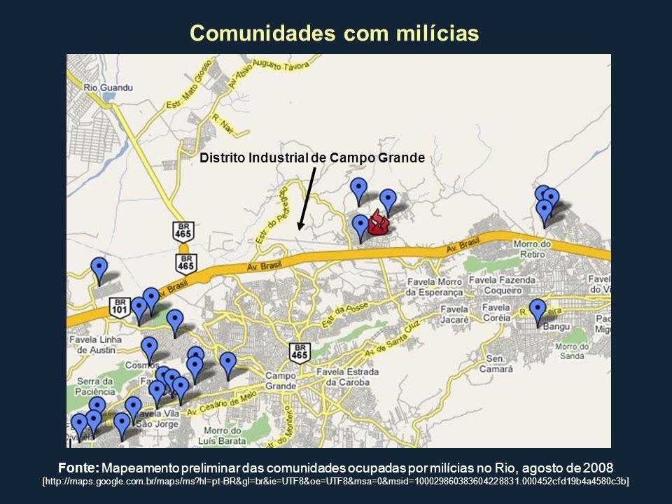 Distrito Industrial de Campo Grande Comunidades com milícias Fonte: Mapeamento preliminar das comunidades ocupadas por milícias no Rio, agosto de 2008