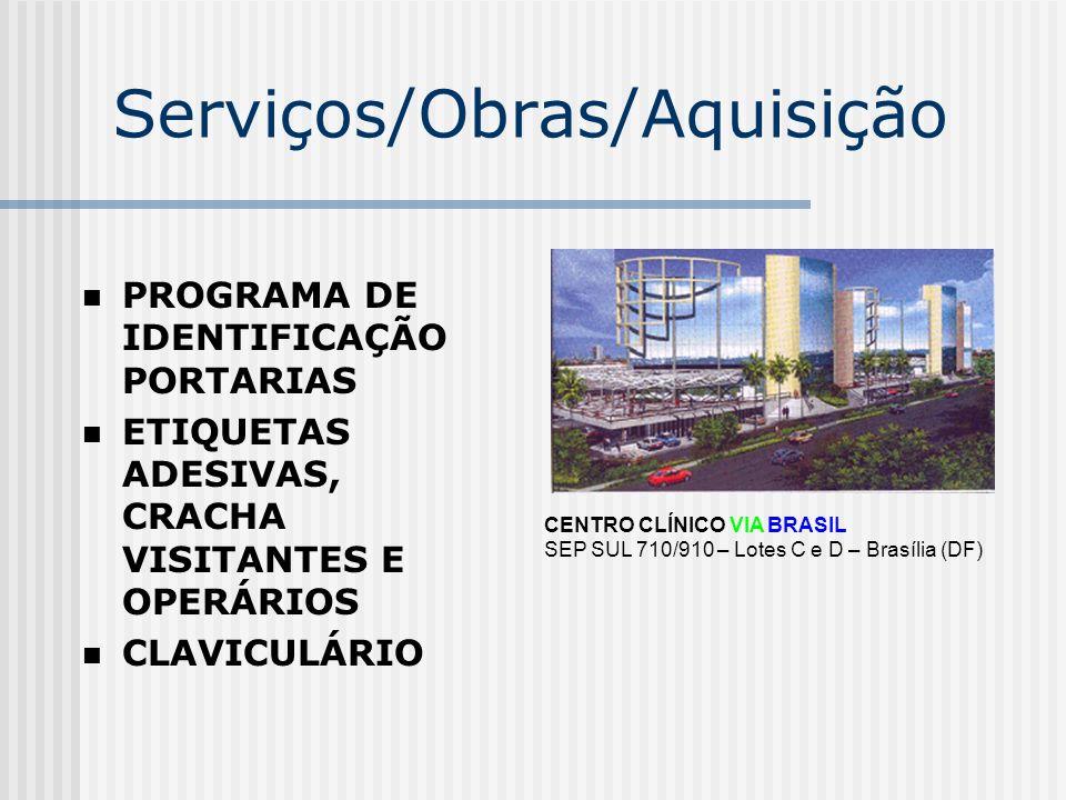 Serviços/Obras/Aquisição PROGRAMA DE IDENTIFICAÇÃO PORTARIAS ETIQUETAS ADESIVAS, CRACHA VISITANTES E OPERÁRIOS CLAVICULÁRIO CENTRO CLÍNICO VIA BRASIL