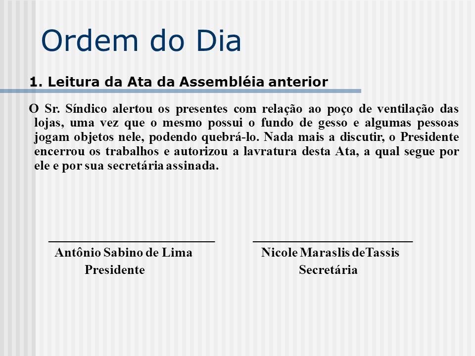 Ordem do Dia 5.ELEIÇÃO PARA SÍNDICO E SUBSÍNDICO 6.