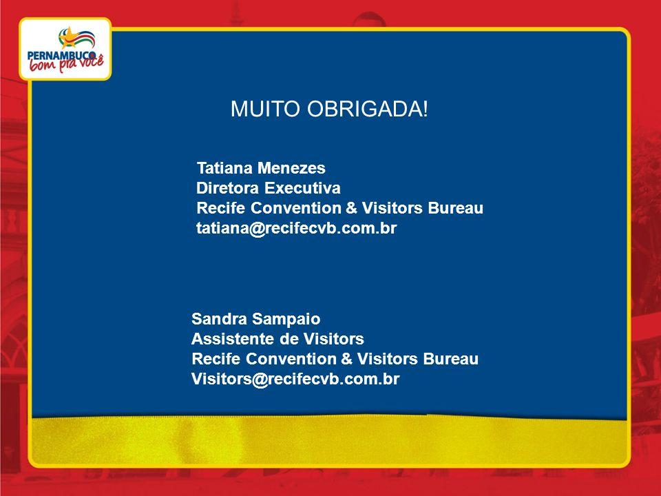Favor enviar via fax : (81) 3465 9457 MUITO OBRIGADA! Tatiana Menezes Diretora Executiva Recife Convention & Visitors Bureau tatiana@recifecvb.com.br