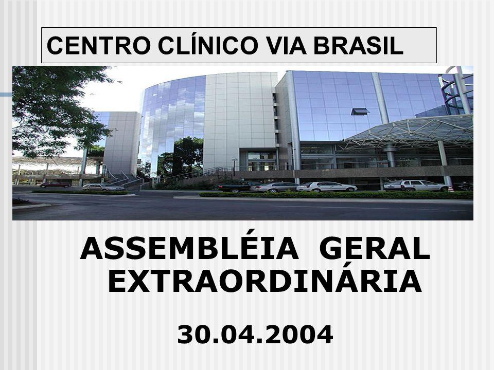 CENTRO CLÍNICO VIA BRASIL ASSEMBLÉIA GERAL EXTRAORDINÁRIA 30.04.2004