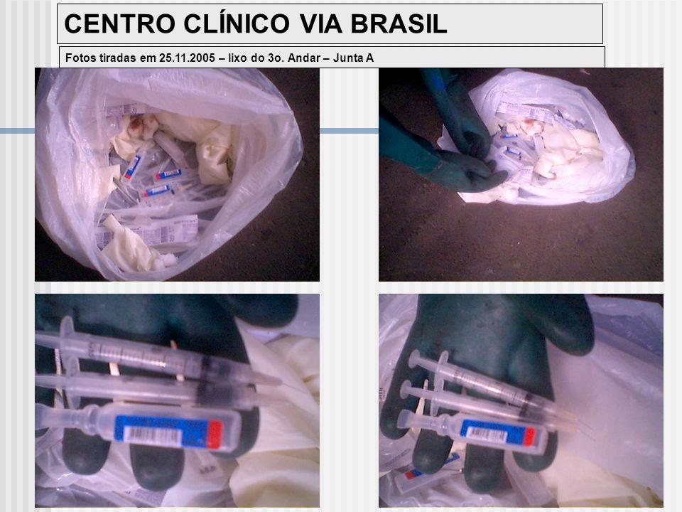 CENTRO CLÍNICO VIA BRASIL Fotos tiradas em 25.11.2005 – lixo do 3o. Andar – Junta A