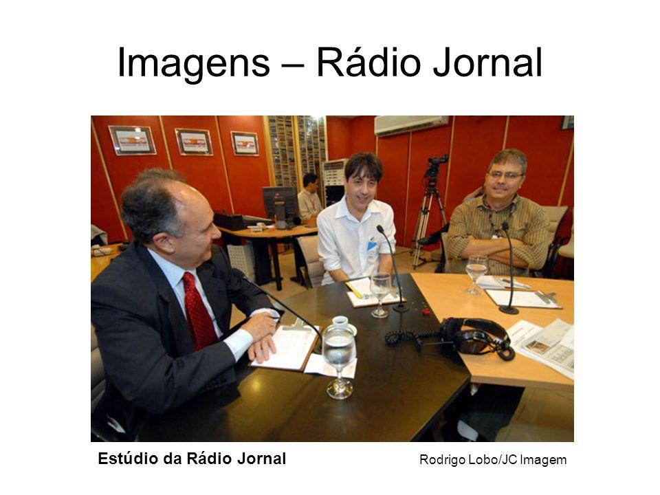 Imagens – Rádio Jornal Estúdio da Rádio Jornal Rodrigo Lobo/JC Imagem