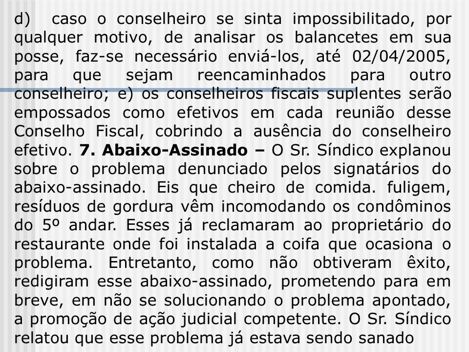 d) caso o conselheiro se sinta impossibilitado, por qualquer motivo, de analisar os balancetes em sua posse, faz-se necessário enviá-los, até 02/04/20