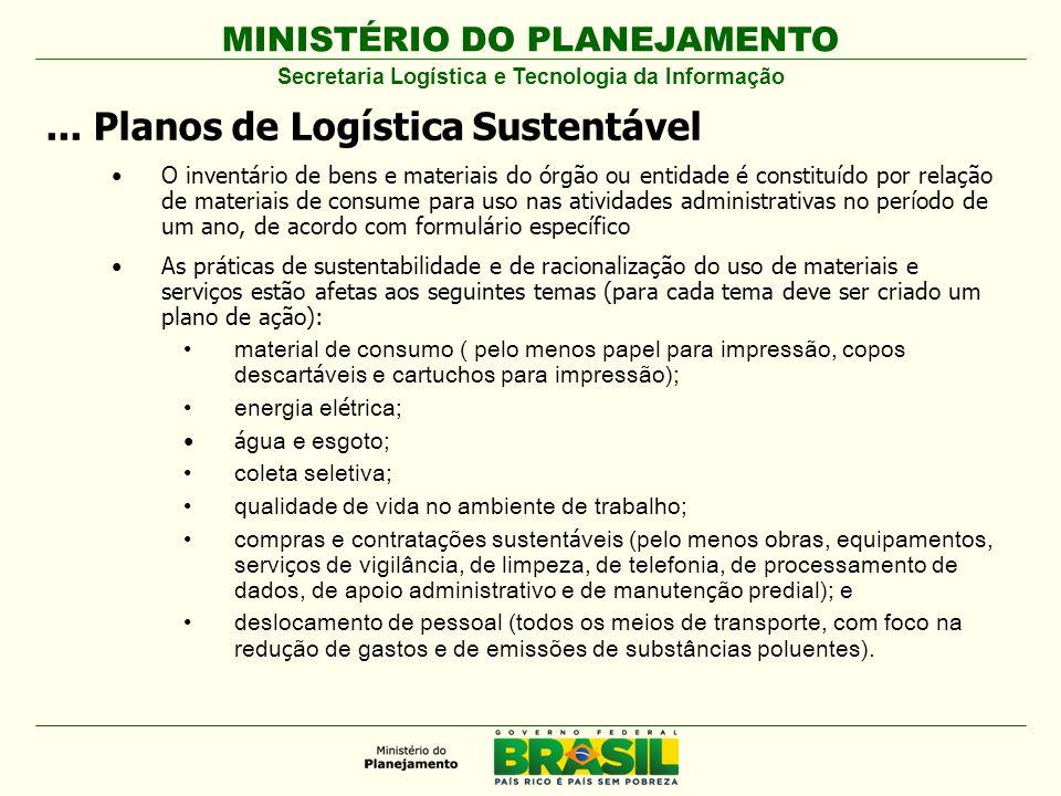 MINISTÉRIO DO PLANEJAMENTO... Planos de Logística Sustentável O inventário de bens e materiais do órgão ou entidade é constituído por relação de mater