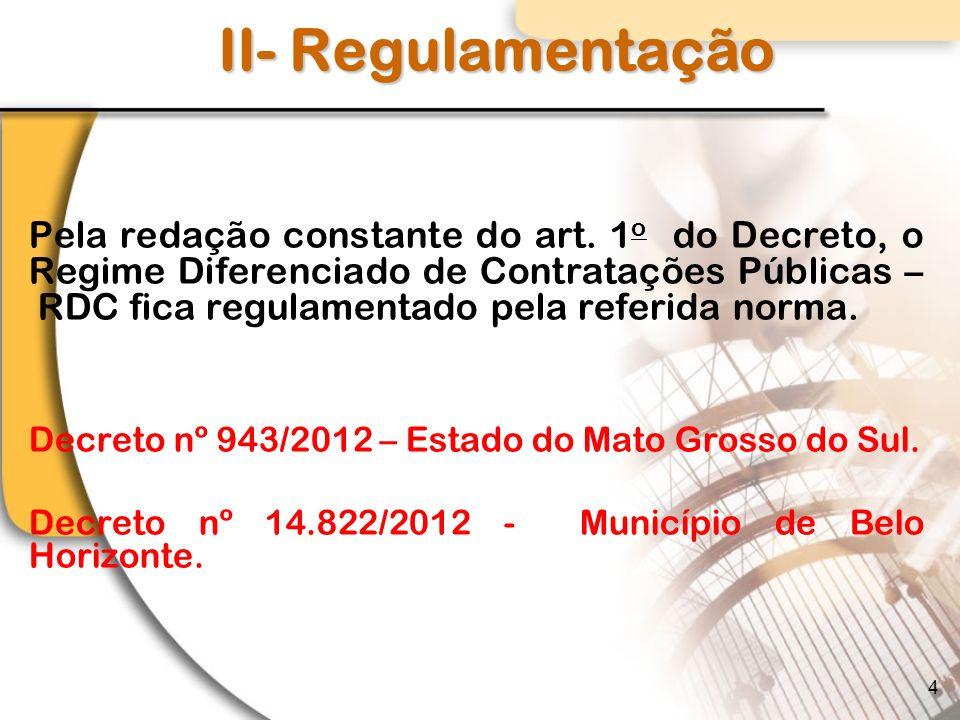 II- Regulamentação Pela redação constante do art.