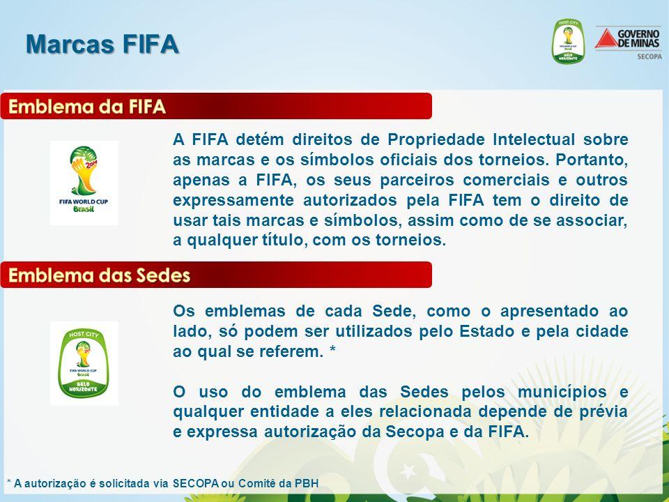 Marcas FIFA A FIFA detém direitos de Propriedade Intelectual sobre as marcas e os símbolos oficiais dos torneios. Portanto, apenas a FIFA, os seus par