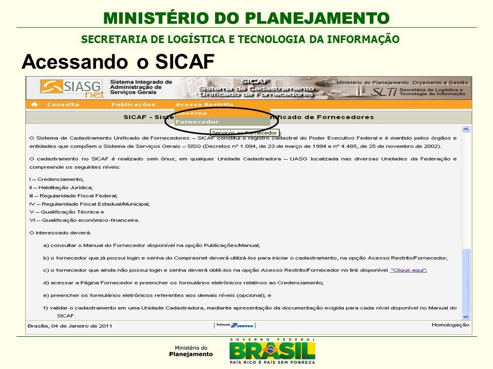 MINISTÉRIO DO PLANEJAMENTO Acessando o SICAF SECRETARIA DE LOGÍSTICA E TECNOLOGIA DA INFORMAÇÃO