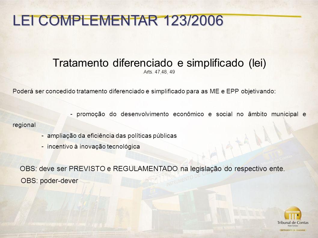 LEI COMPLEMENTAR 123/2006 Tratamento diferenciado e simplificado (lei) Arts.