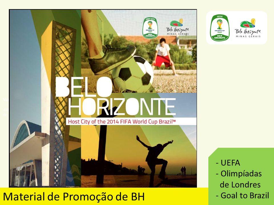 7 Viabilização da capcitação de Serviços Material de Promoção de BH - UEFA - Olimpíadas de Londres - Goal to Brazil