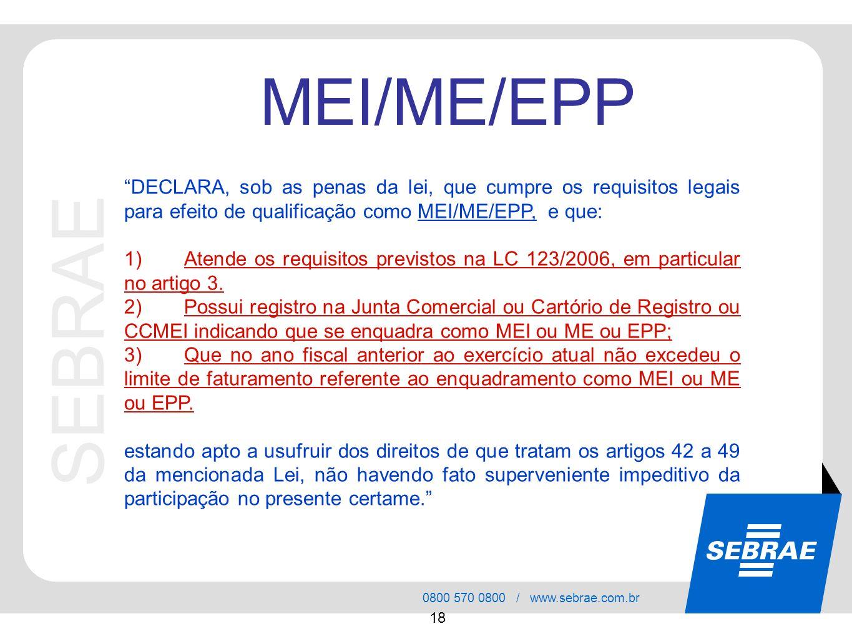 SEBRAE 0800 570 0800 / www.sebrae.com.br 18 SEBRAE MEI/ME/EPP DECLARA, sob as penas da lei, que cumpre os requisitos legais para efeito de qualificaçã