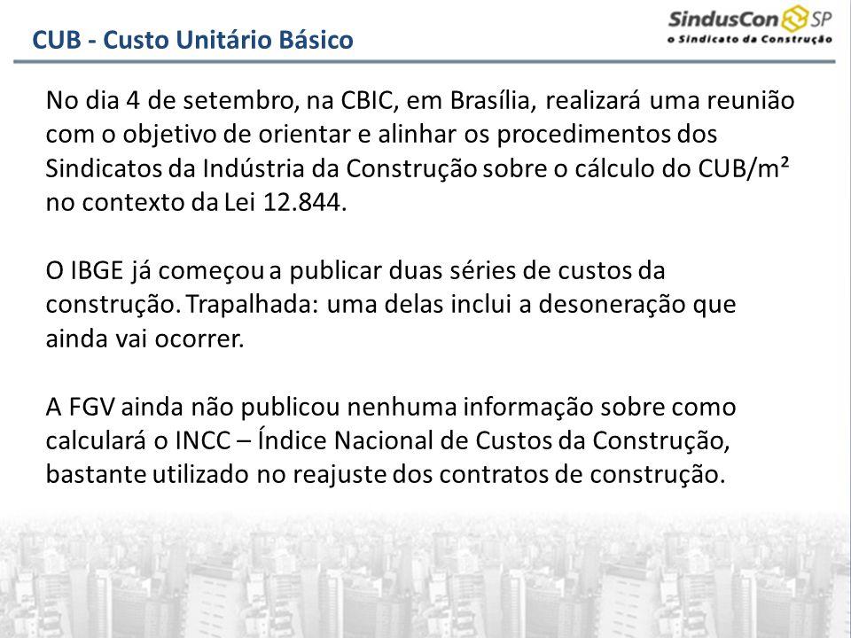 CUB - Custo Unitário Básico No dia 4 de setembro, na CBIC, em Brasília, realizará uma reunião com o objetivo de orientar e alinhar os procedimentos do