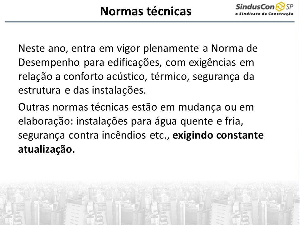 Normas técnicas Neste ano, entra em vigor plenamente a Norma de Desempenho para edificações, com exigências em relação a conforto acústico, térmico, s