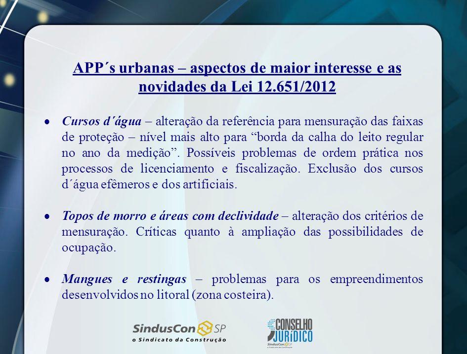 APP´s urbanas – aspectos de maior interesse e as novidades da Lei 12.651/2012 Cursos d´água – alteração da referência para mensuração das faixas de pr