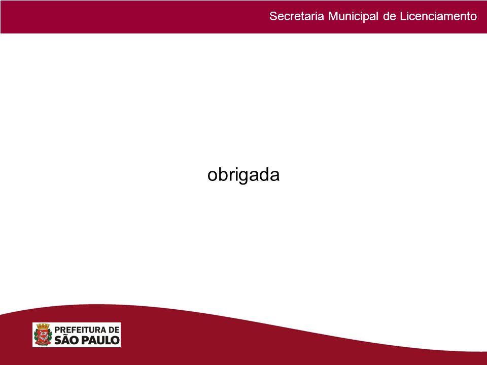 Secretaria Municipal de Licenciamento obrigada
