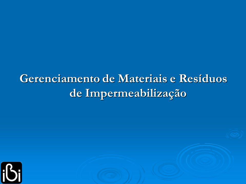 Gerenciamento de Materiais e Resíduos de Impermeabilização