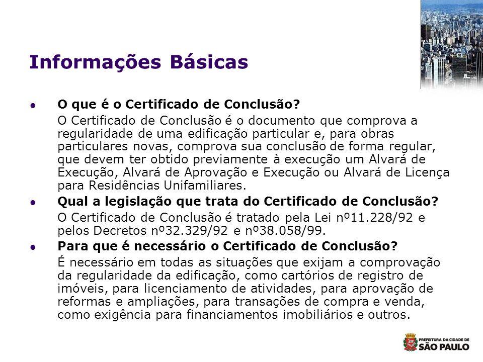 Informações Básicas O que é o Certificado de Conclusão? O Certificado de Conclusão é o documento que comprova a regularidade de uma edificação particu