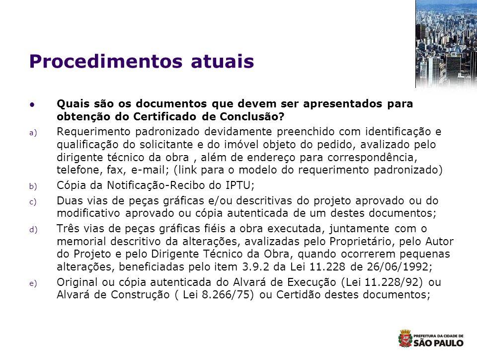 Procedimentos atuais Quais são os documentos que devem ser apresentados para obtenção do Certificado de Conclusão? a) Requerimento padronizado devidam