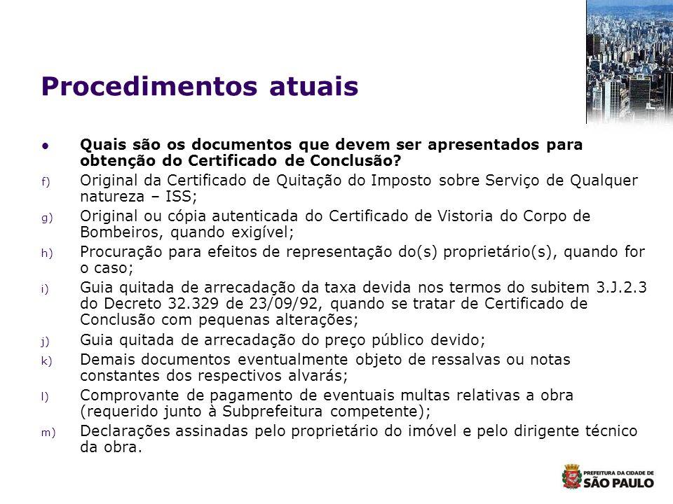 Procedimentos atuais Quais são os documentos que devem ser apresentados para obtenção do Certificado de Conclusão? f) Original da Certificado de Quita