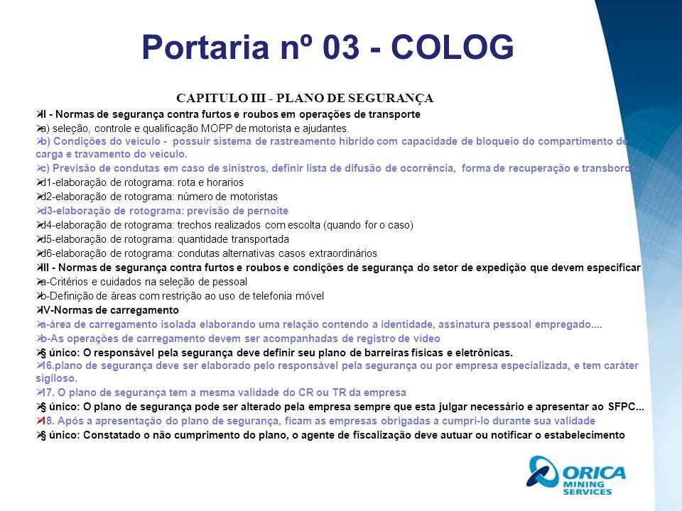 CAPITULO IV - FABRICAÇÃO 19.É obrigatório que a atividade de produção de explosivos conste no contrato social da empresa.