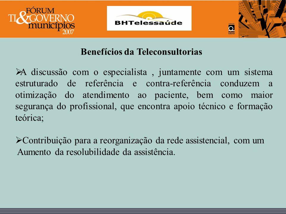 BHTelessaúde Benefícios da Teleconsultorias A discussão com o especialista, juntamente com um sistema estruturado de referência e contra-referência co
