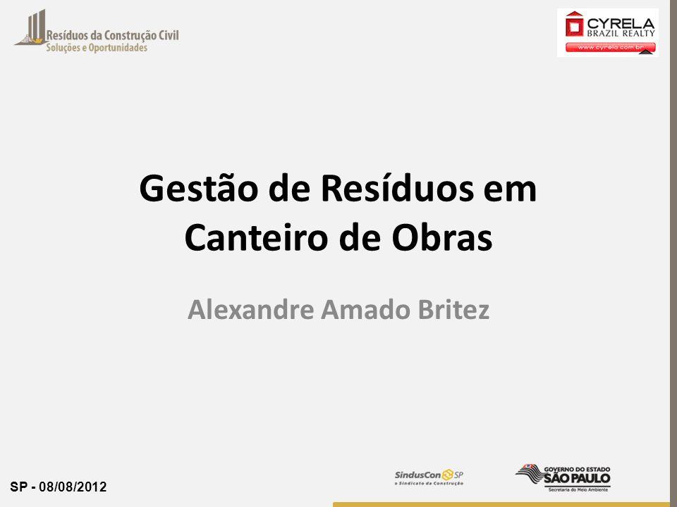 SP - 08/08/2012 Gestão de Resíduos em Canteiro de Obras Alexandre Amado Britez