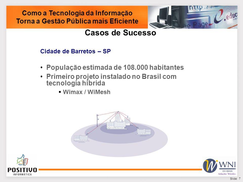 8 Slide: Como a Tecnologia da Informação Torna a Gestão Pública mais Eficiente Projeto de Barretos – SP