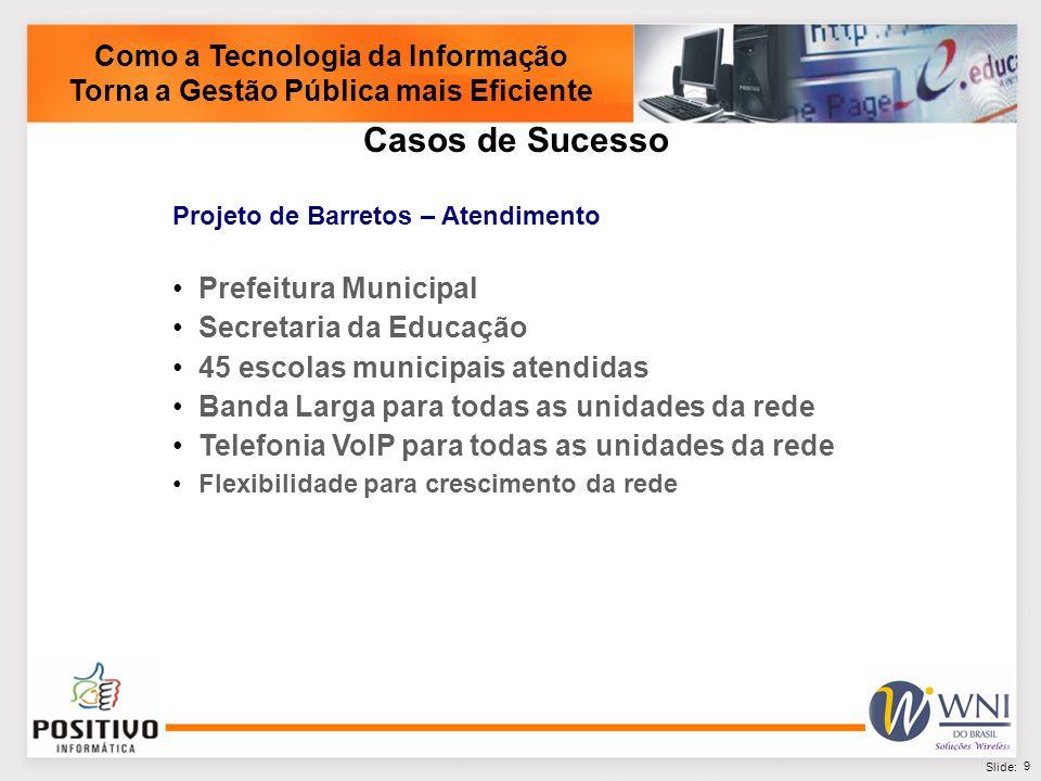 10 Slide: Como a Tecnologia da Informação Torna a Gestão Pública mais Eficiente Obrigado .