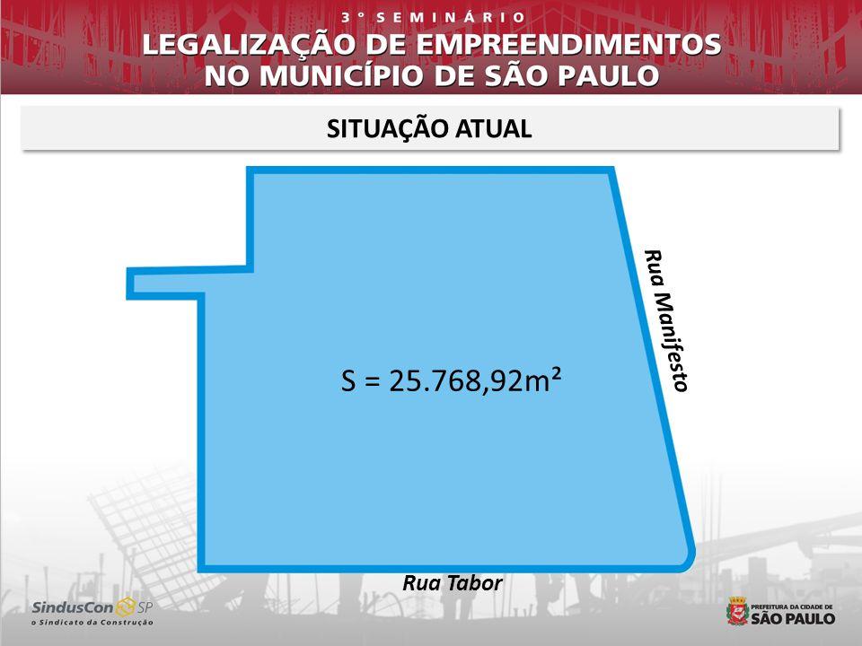 SITUAÇÃO ATUAL S = 25.768,92m² Rua Tabor Rua Manifesto