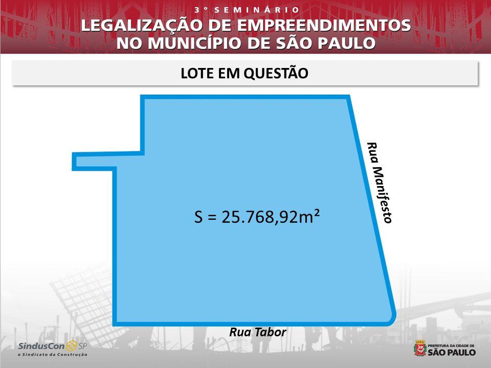 LOTE EM QUESTÃO S = 25.768,92m² Rua Tabor Rua Manifesto