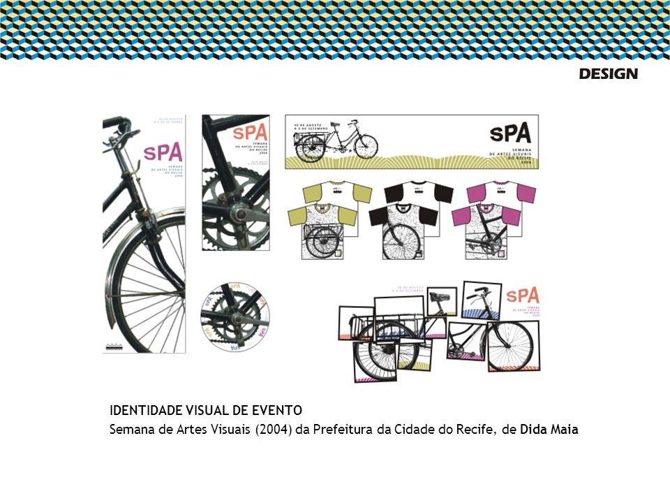 IDENTIDADE VISUAL DE EVENTO Semana de Artes Visuais (2004) da Prefeitura da Cidade do Recife, de Dida Maia
