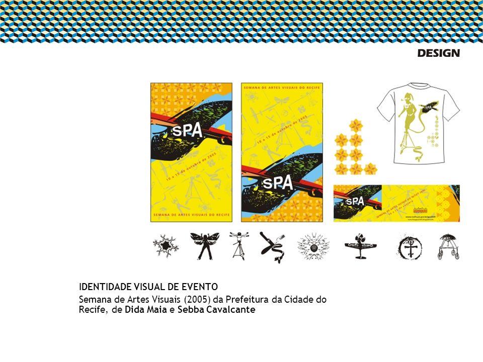 IDENTIDADE VISUAL DE EVENTO Semana de Artes Visuais (2005) da Prefeitura da Cidade do Recife, de Dida Maia e Sebba Cavalcante