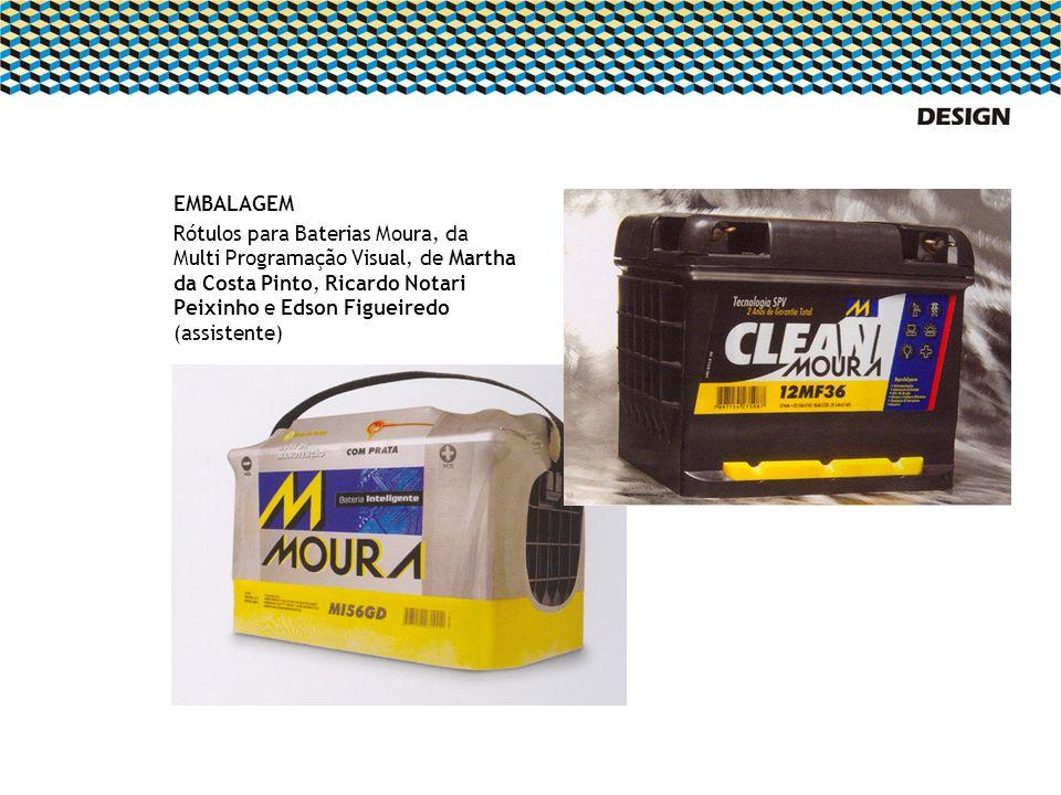 EMBALAGEM Rótulos para Baterias Moura, da Multi Programação Visual, de Martha da Costa Pinto, Ricardo Notari Peixinho e Edson Figueiredo (assistente)