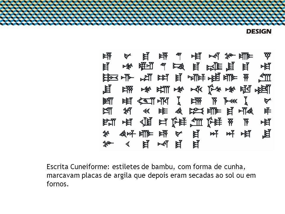 Escrita Cuneiforme: estiletes de bambu, com forma de cunha, marcavam placas de argila que depois eram secadas ao sol ou em fornos.