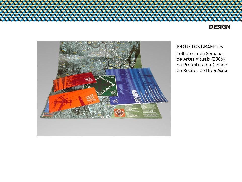 PROJETOS GRÁFICOS Folheteria da Semana de Artes Visuais (2006) da Prefeitura da Cidade do Recife, de Dida Maia