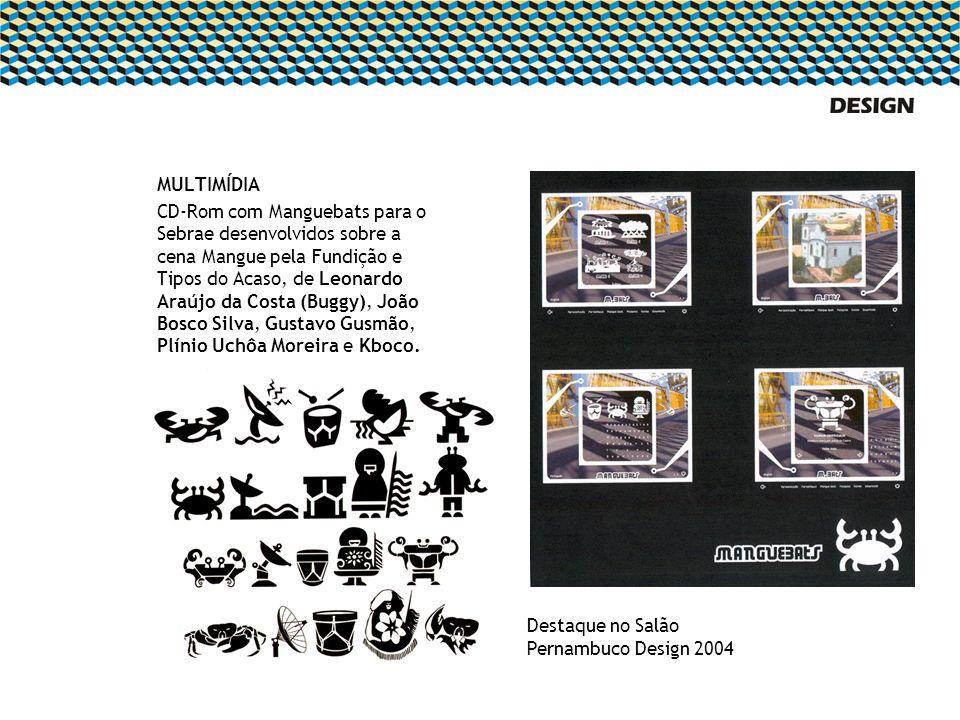MULTIMÍDIA CD-Rom com Manguebats para o Sebrae desenvolvidos sobre a cena Mangue pela Fundição e Tipos do Acaso, de Leonardo Araújo da Costa (Buggy),
