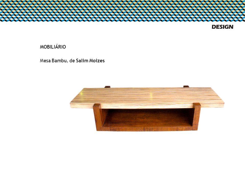 MOBILIÁRIO Mesa Bambu, de Salim Moizes