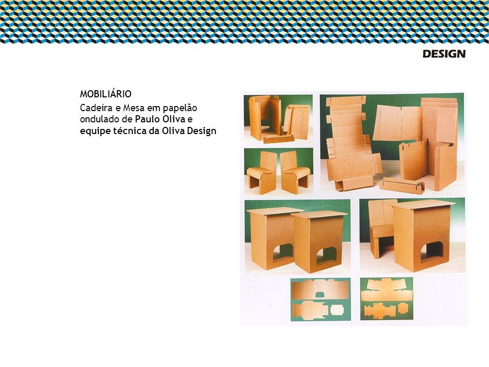 MOBILIÁRIO Cadeira e Mesa em papelão ondulado de Paulo Oliva e equipe técnica da Oliva Design