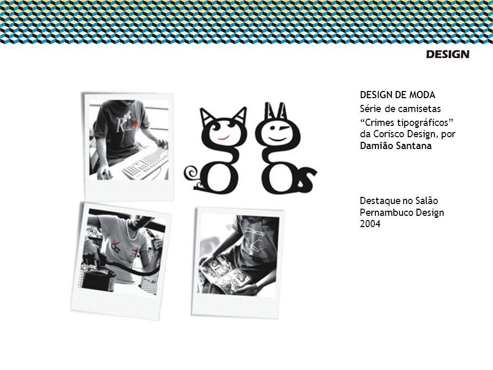 DESIGN DE MODA Série de camisetas Crimes tipográficos da Corisco Design, por Damião Santana Destaque no Salão Pernambuco Design 2004