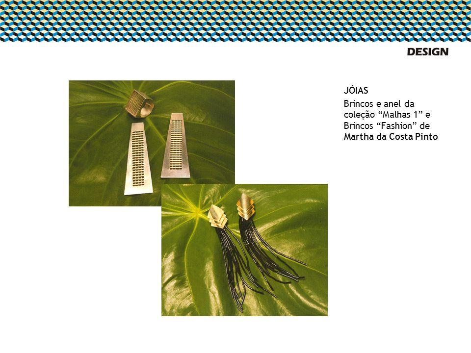 JÓIAS Brincos e anel da coleção Malhas 1 e Brincos Fashion de Martha da Costa Pinto