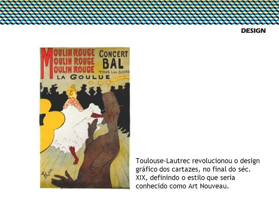 Toulouse-Lautrec revolucionou o design gráfico dos cartazes, no final do séc. XIX, definindo o estilo que seria conhecido como Art Nouveau.