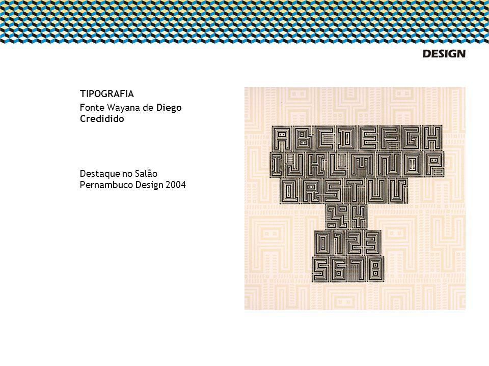 TIPOGRAFIA Fonte Wayana de Diego Credidido Destaque no Salão Pernambuco Design 2004