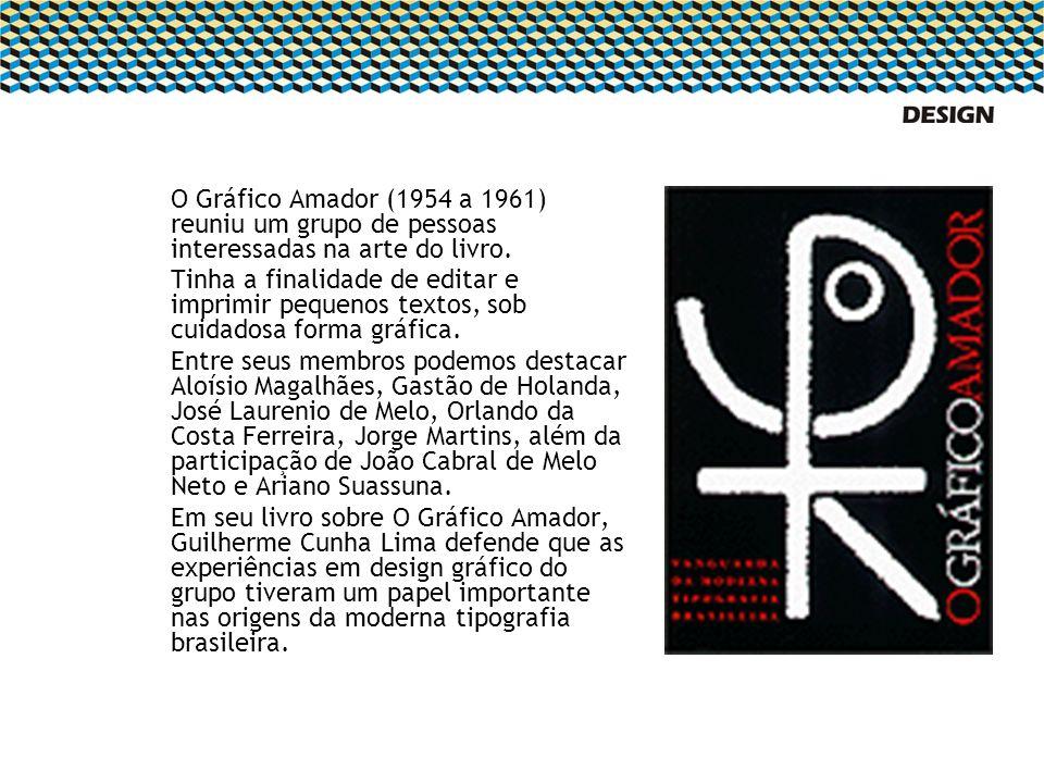 O Gráfico Amador (1954 a 1961) reuniu um grupo de pessoas interessadas na arte do livro. Tinha a finalidade de editar e imprimir pequenos textos, sob