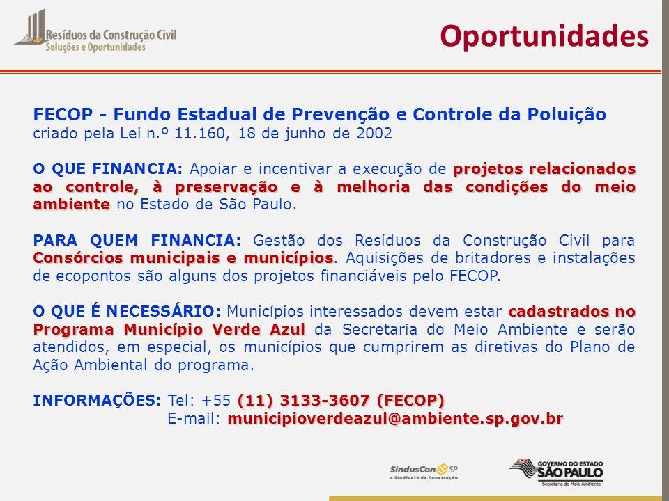 Oportunidades FECOP - Fundo Estadual de Prevenção e Controle da Poluição criado pela Lei n.º 11.160, 18 de junho de 2002 projetos relacionados ao cont