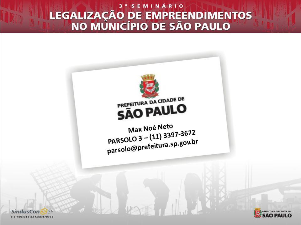 Max Noé Neto PARSOLO 3 – (11) 3397-3672 parsolo@prefeitura.sp.gov.br
