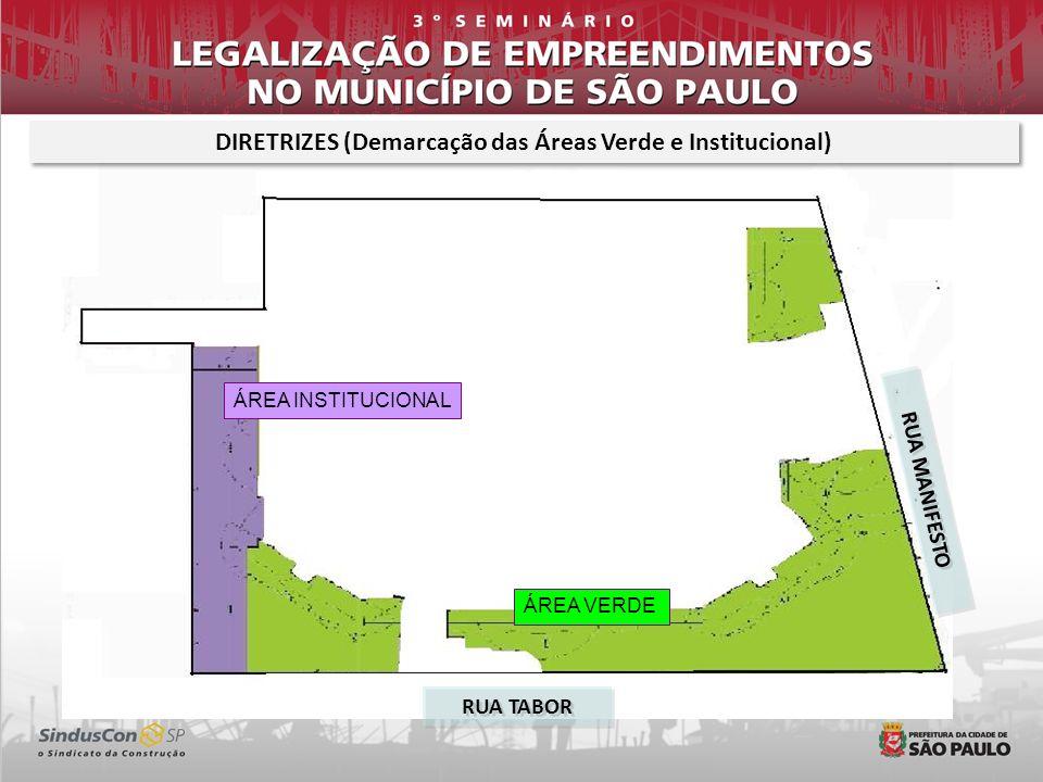 DIRETRIZES (Demarcação das Áreas Verde e Institucional) RUA TABOR RUA MANIFESTO ÁREA INSTITUCIONAL ÁREA VERDE