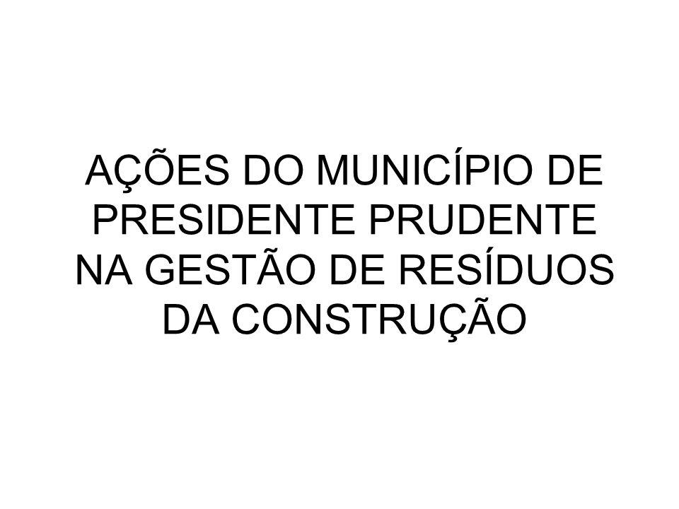AÇÕES DO MUNICÍPIO DE PRESIDENTE PRUDENTE NA GESTÃO DE RESÍDUOS DA CONSTRUÇÃO