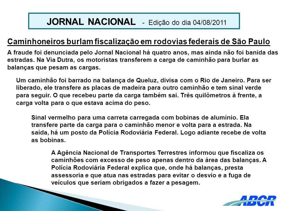 Caminhoneiros burlam fiscalização em rodovias federais de São Paulo A fraude foi denunciada pelo Jornal Nacional há quatro anos, mas ainda não foi ban